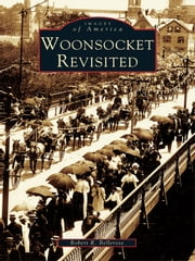 Woonsocket Revisited ebook by Robert R. Bellerose