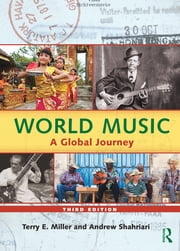 World Music - A Global Journey - eBook Only ebook by Terry E. Miller,Andrew Shahriari