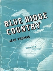 Blue Ridge Country ebook by Jean Thomas,Erskine Caldwell, Editor