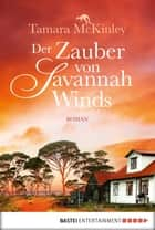 Der Zauber von Savannah Winds - Roman ebook by Tamara McKinley