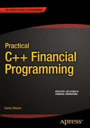 Practical C++ Financial Programming ebook by Carlos Oliveira