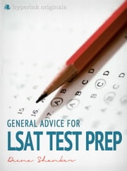 General Advice For LSAT Test Prep ebook by Deena Shanker