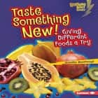 Taste Something New! - Giving Different Foods a Try audiobook by Jennifer Boothroyd