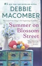 Summer On Blossom Street 電子書籍 by Debbie Macomber