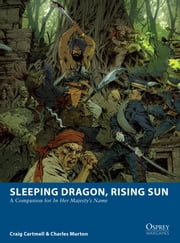 Sleeping Dragon, Rising Sun - A Companion for In Her Majesty's Name ebook by Craig Cartmell,Charles Murton,Fabien Esnard-Lascombe