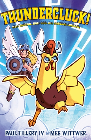 Thundercluck! - Chicken of Thor ebook by Paul Tillery IV
