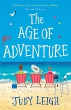 The Age of Misadventure ebook by Judy Leigh