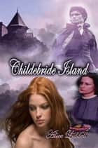 Childebride Island ebook by Alice Liddell