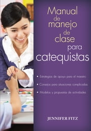 Manual del manejo de clase para catequistas ebook by Jennifer Fitz