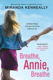 Breathe, Annie, Breathe ebook by Miranda Kenneally