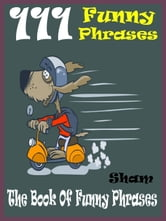 Jokes Funny Phrases: 111 Funny Phrases ebook by Sham