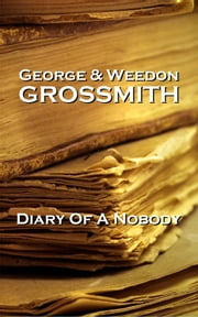 George & Weedon Grossmith - Diary Of A Nobody ebook by George Grossmith, Weedon Grossmith