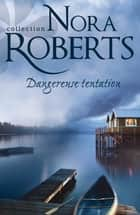 Dangereuse tentation ebook by Nora Roberts