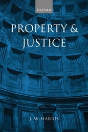 Property and Justice ebook by J. W. Harris