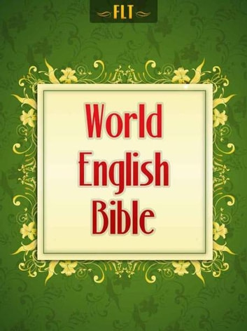 BIBLE: World English Bible (WEB Bible) ebook by FLT
