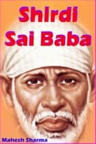 Shirdi Sai Baba ebook by Mahesh Dutt Sharma