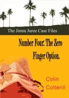 Number Four: The Zero Finger Option ebook by Colin Cotterill