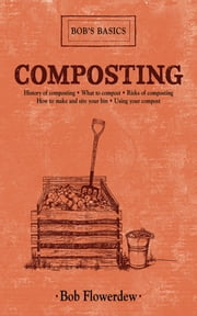 Composting - Bob's Basics ebook by Bob Flowerdew