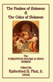 The Psalms of Solomon and the Odes of Solomon - Book 3 in the Forgotten Book of Eden Series ebook by unknown authors