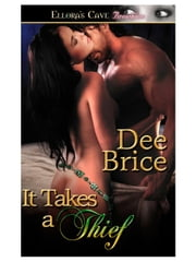 It Takes a Thief ebook by Dee Brice