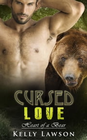 Cursed Love - Heart of a Bear, #1 ebook by Kelly Lawson