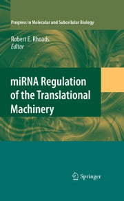 miRNA Regulation of the Translational Machinery ebook by Robert Rhoads