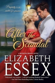 After the Scandal - Reckless Brides, #2 ebook by Elizabeth Essex