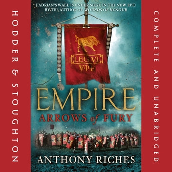 Arrows of Fury: Empire II audiobook by Anthony Riches