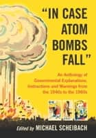 """In Case Atom Bombs Fall"" ebook by Michael Scheibach"