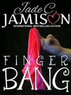 Finger Bang ebook by Jade C. Jamison