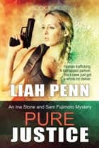 Pure Justice ebook by Liah Penn