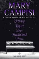 A Family Affair Shorts Boxed Set - Park Bench series Books 1-5 ebook by Mary Campisi