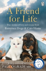 A Friend for Life ebook by Battersea Dogs & Cats Home
