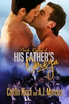His Father's Omega ekitaplar by Caitlin Ricci, A.J. Marcus