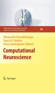 Computational Neuroscience ebook by Wanpracha Chaovalitwongse,Petros Xanthopoulos,Panos M. Pardalos