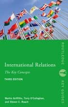 International Relations: The Key Concepts ebook by Steven C. Roach, Martin Griffiths, Terry O'Callaghan
