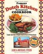 The Famous Dutch Kitchen Restaurant Cookbook ebook by Jane Stern,Michael Stern,Tom Levkulic,Jennifer Levkulic