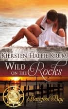 Wild on the Rocks ebook by Kiersten Hallie Krum