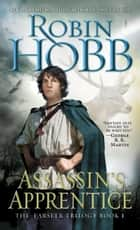 Assassin's Apprentice - The Farseer Trilogy Book 1 ebook by Robin Hobb