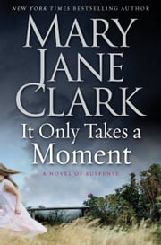 It Only Takes a Moment ebook by Mary Jane Clark