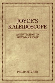 Joyce's Kaleidoscope : An Invitation to Finnegans Wake ebook by Philip Kitcher