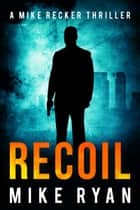 Recoil ebook by Mike Ryan