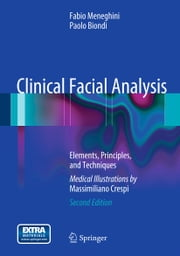 Clinical Facial Analysis - Elements, Principles, and Techniques ebook by Fabio Meneghini, Paolo Biondi
