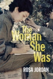 The Woman She Was ebook by Rosa Jordan