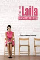Finding Laila - Some Changes are Necessary ebook by T.K. Rapp