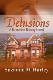Delusions ebook by Suzanne M. Hurley
