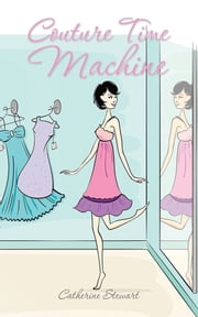 Couture Time Machine ebook by Catherine Stewart