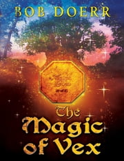 The Magic of Vex - The Enchanted Coin ebook by Bob Doerr