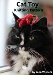 Cat Toy Knitting Pattern ebook by Jenn Wisbeck