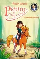 Penny au poney-club - tome 3 La promenade catastrophe ebook by Penelope Leprevost